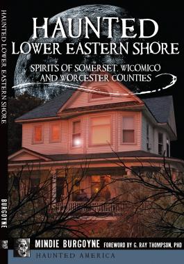 Haunted Lower Eastern Shore by Mindie Burgoyne