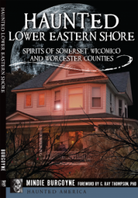 Haunted Lower Eastern Shore by Mindie Burgoyne