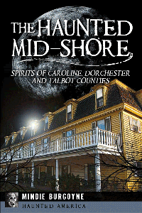 The Haunted Mid-Shore by Mindie Burgoyne